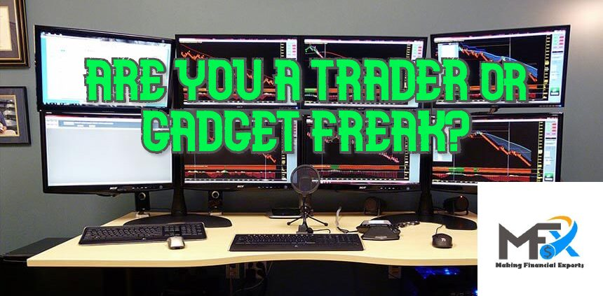 Are You a Trader or Gadget Freak
